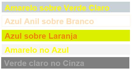 Amarelo sobre Verde Claro; Azul Anil sobre Branco; Azul sobre Laranja; Amarelo sobre Azul; Verdade Claro no Cinza.